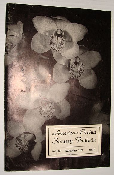 American Orchid Society Bulletin Vol. 30 November, 1961 No. 11, Dillon, Gordon W.: Editor