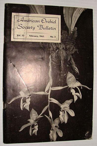 American Orchid Society Bulletin Vol. 32 February, 1963 No. 2, Dillon, Gordon W.: Editor