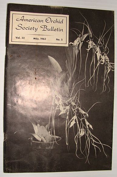 American Orchid Society Bulletin Vol. 32 May, 1963 No. 5, Dillon, Gordon W.: Editor