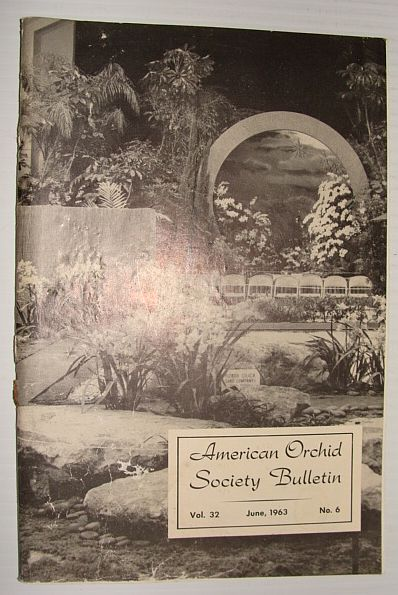 American Orchid Society Bulletin Vol. 32 June, 1963 No. 6, Dillon, Gordon W.: Editor