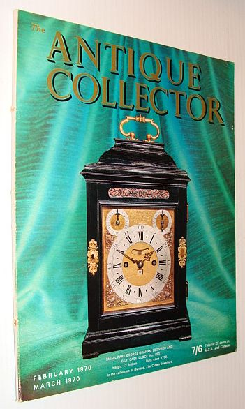 The Antique Collector Magazine, February 1970 / March 1970, Multiple Contributors