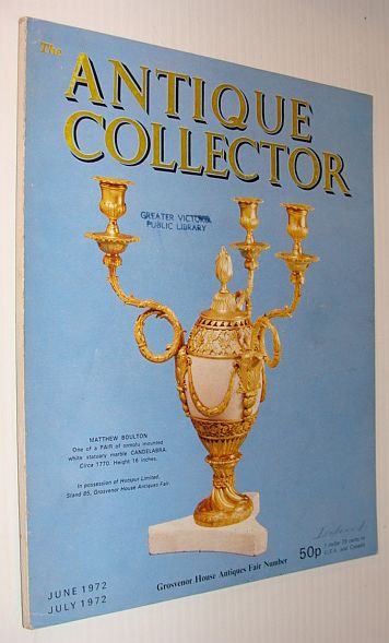 The Antique Collector Magazine, June 1972 / July 1972, Multiple Contributors