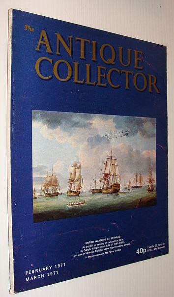 The Antique Collector Magazine, February 1971 / March 1971, Multiple Contributors