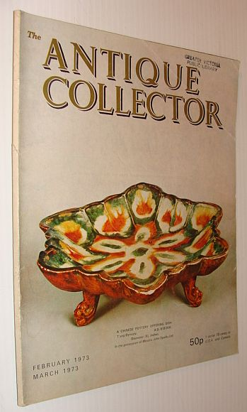 Antique Collector Magazine, February 1973 / March 1973, Multiple Contributors