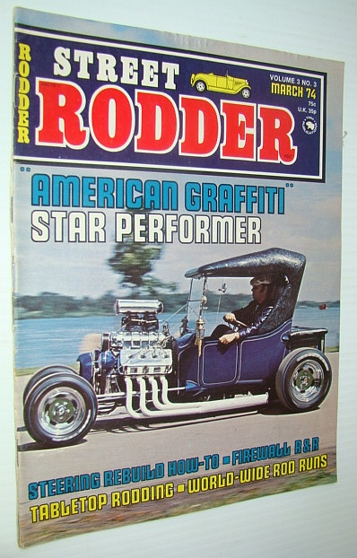 Street Rodder Magazine, March 1974 - Volume 3, Number 3 - Cover Photo of Joseph Rocco's Model T, Clark, Jim (Editor)