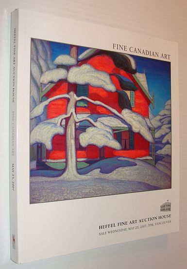 Image for Fine Canadian Art - Heffel Auction Catalogue, Wednesday, May 23, 2007,  Vancouver