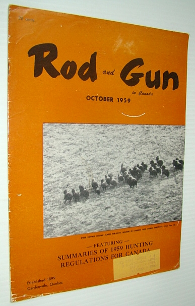 Rod & Gun in Canada Magazine, October 1959 - Summaries of 1959 Hunting Regulations for Canada, Barratt, Bob; Morkill, Jack; Dickie, Francis; Morrow, Les; McGillen, Pete; Nicholson, H.P.; Gillese, J.P.