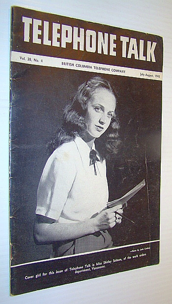 Telephone Talk, July-August 1943, Vol. 38, No. 4 - Magazine of the British Columbia Telephone Company, Author Not Stated