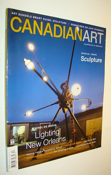 CanadianArt (Canadian Art) Magazine, Winter 2012, Volume 28, Number 4 - Special Sculpture Issue, Addleman, Katie; Laurence, Robin; McLaughlin, Bryne; Baird, Daniel; Ireland, Ann; Cheetham, Mark; Dault, Gary Michael
