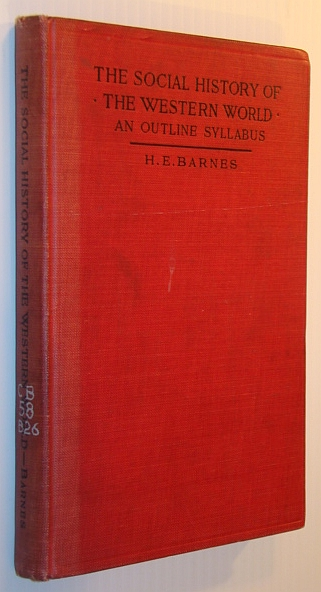 The Social History of the Western World - An Outline Syllabus, Barnes, Harry Elmer