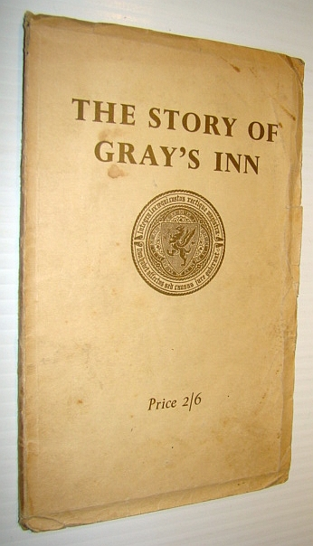 Image for The Story of Gray's Inn - An Outline of History of the Inn from Earliest Times to the Present Day