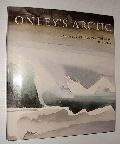 Image for Onley's Arctic: Diaries and paintings of the high Arctic