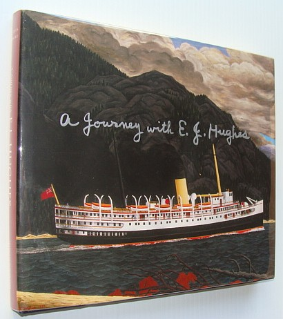 A Journey with E.J. Hughes: One Collector's Odyssey, Barbeau, Jacques