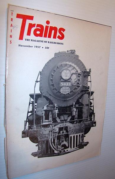 Trains - The Magazine of Railroading, November 1957, Multiple Contributors