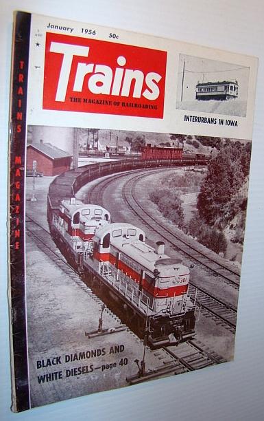 Trains - The Magazine of Railroading, January 1956 - Interurbans in Iowa, Multiple Contributors
