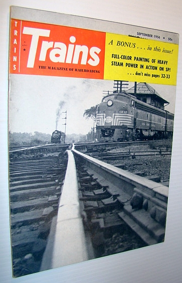 Trains - The Magazine of Railroading, September 1956 - Bonus Full-Color Painting of Heavy Steam Power in Action on SP!, Multiple Contributors