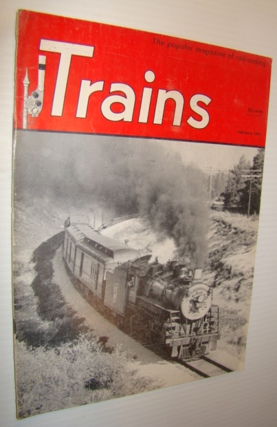 Image for Trains - The Popular Magazine of Railroading, February 1951 - Cover Photo of Soo Line Train 8 Near Rapid River, Michigan