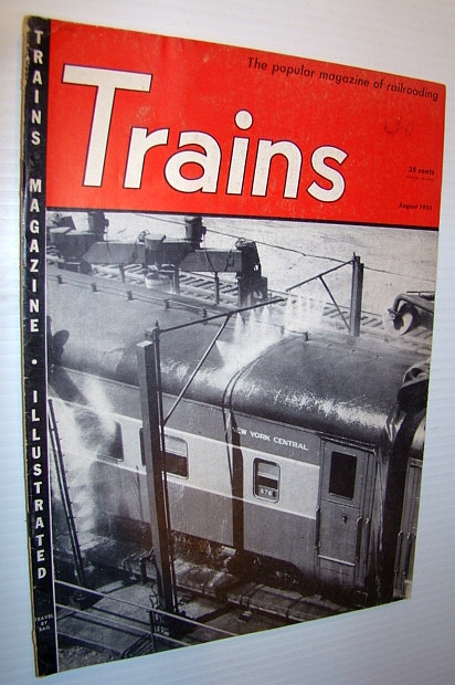 MULTIPLE CONTRIBUTORS - Trains - The Popular Magazine of Railroading, August 1951- The Song of the Shay