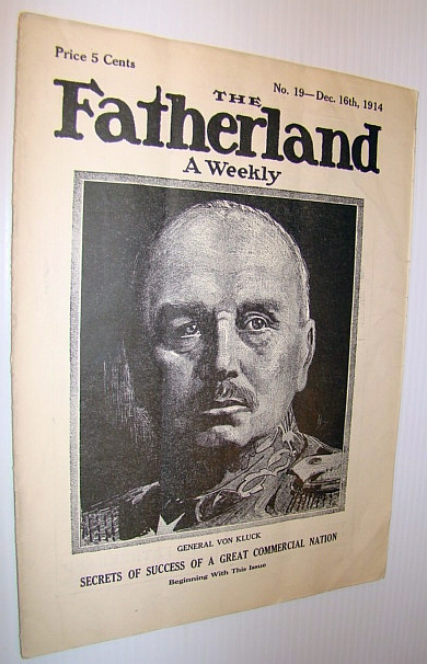 The Fatherland - Fair Play for Germany and Austria-Hungary, December 16th, 1914 - Cover Illustration of General Von Kluck, Viereck, George Sylvester; Schrader, Frederick F.: Editors