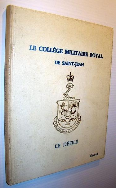Image for Le College Militaire Royal De Saint-Jean - Annual Review / Yearbook / Le Defile, 1960-1961