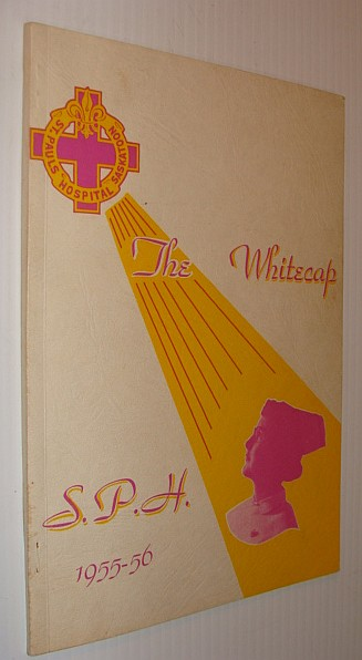 Image for The Whitecap 1955-56: Yearbook of S.P.H. - St. Paul's Hospital, Saskatoon, Saskatchewan