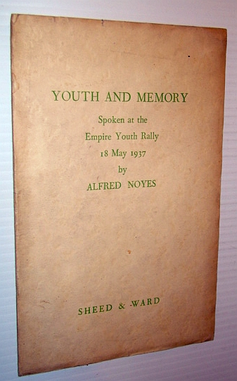 Youth and Memory: Spoken at the Empire Youth Rally, 18 May 1937