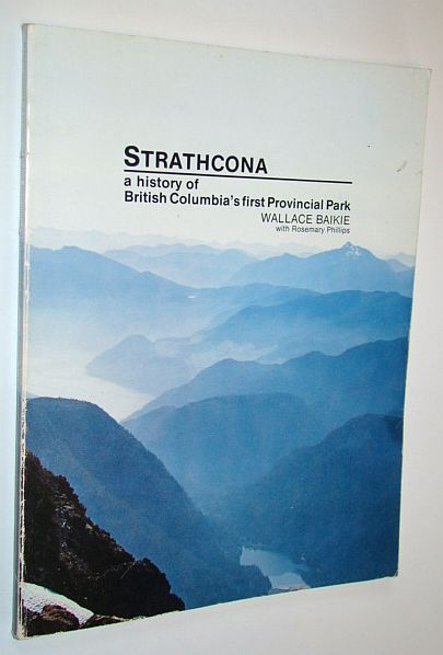 Image for Strathcona: A history of British Columbias first provincial park