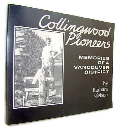 Collingwood Pioneers - Memories of a Vancouver District, Nielsen, Barbara