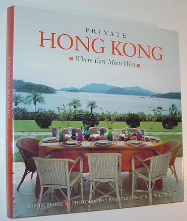 Private Hong Kong: Where East Meets West, Sophie Benge