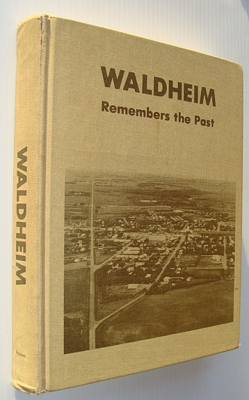 Image for Waldheim (Saskatchewan) Remembers the Past