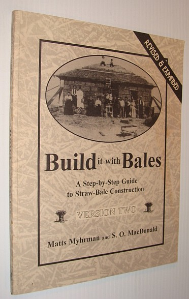 Image for Build It With Bales: A Step-By-Step Guide to Straw-Bale Construction, Version Two