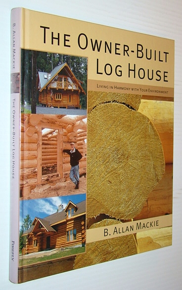 Image for The Owner-Built Log House: Living in Harmony With Your Environment