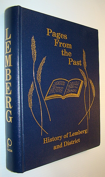 Pages From the Past: History of Lemberg (Saskatchewan) and District, Lemberg and District History Book Committee