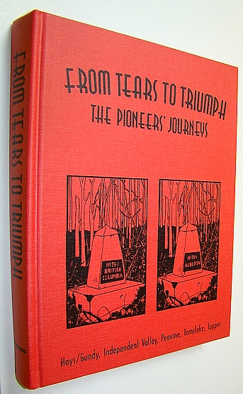 From Tears to Triumph - The Pioneers' Journeys: Hays/Gundy, Independent Valley, Peavine, Tomslake, Tupper