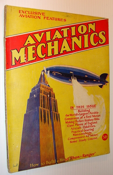 Aviation Mechanics Magazine, May-June 1931, Volume 2, Number 1 - Building the U.S.S. Akron - The World's Largest Airship, Multiple Contributors