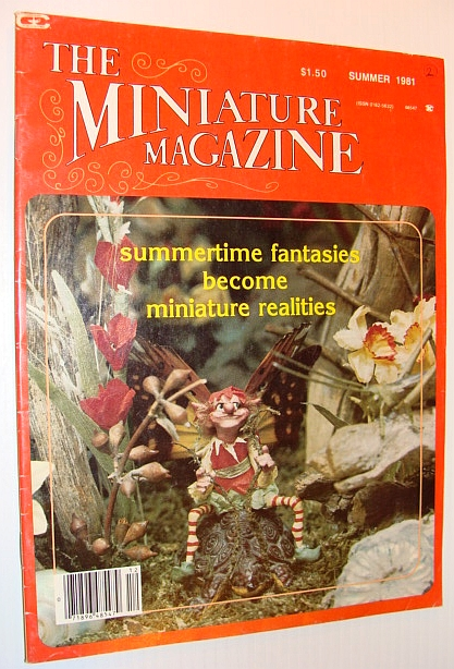 Image for The Miniature Magazine, Summer 1981 - Summertime Fantasies Become Miniature Realities
