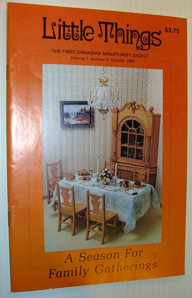 Image for Little Things Magazine - The First Canadian Miniaturist Digest, Volume 1, Number 5, October 1982 - A Season for Family Gatherings