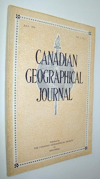Canadian Geographical Journal, July 1930, Vol. I, No. 3 -  Third Issue, Soper, J. Dewey; Wilson, Henrietta; Otty, Marianne Grey; Kerr, Helen V.; Holmes, Clara L.K.