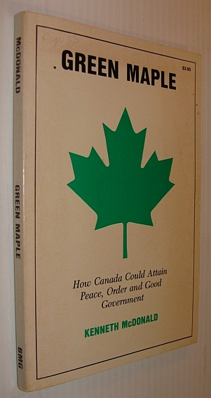 Image for Green maple: How Canada could attain peace, order, and good government