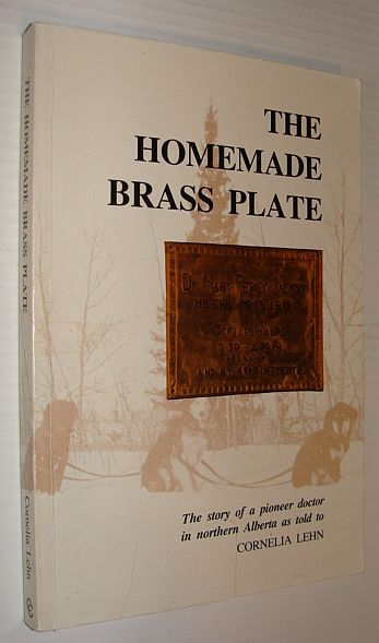 The Homemade Brass Plate : The story of Dr. Mary Percy Jackson as told to Cornelia Lehn, Mary Percy Jackson