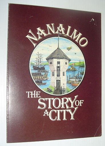 Nanaimo - The Story of a City, Author Not Stated