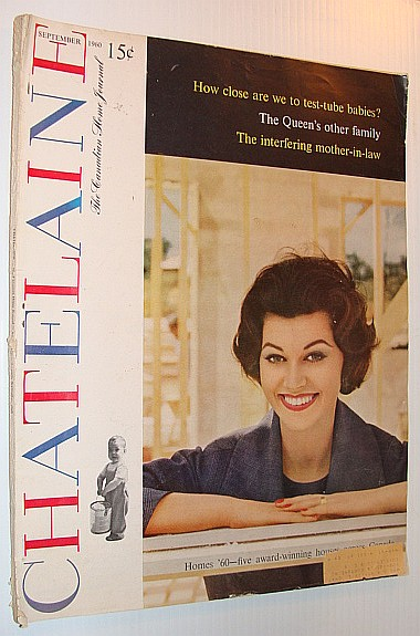 Chatelaine Magazine - The Canadian Home Journal, September 1960, Multiple Contributors