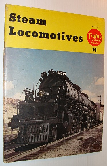 Steam Locomotives - Selected By the Editors of Trains and Travel Magazine, Multiple Contributors