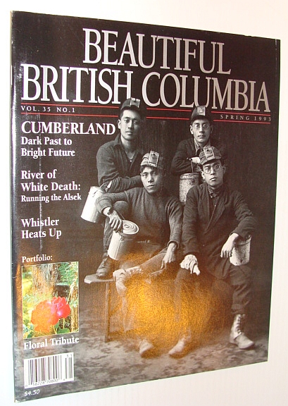 Image for Beautiful British Columbia Magazine, Spring 1993 *Cumberland, B.C. - From Dark Past to Bright Future*
