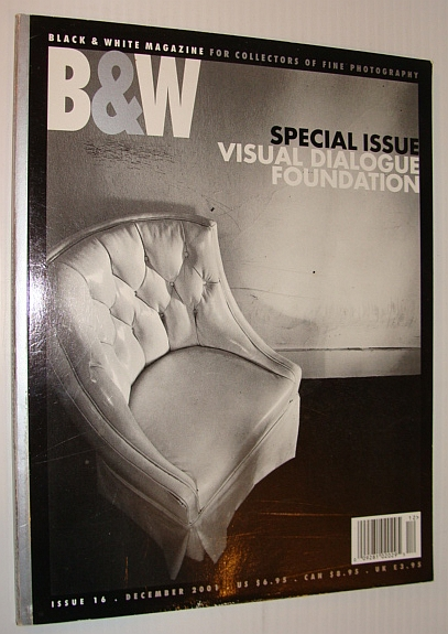 Image for B&W - Black & White Magazine for Collectors of Fine Photography, Issue 16, December 2001 - Special Issue - Visual Dialogue Foundation