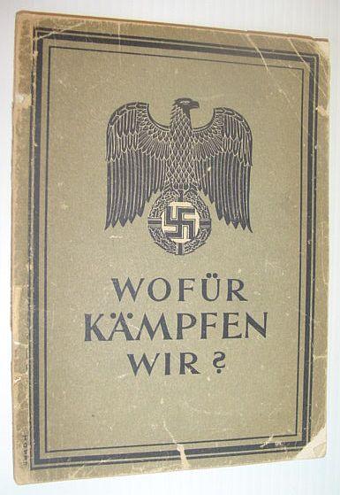 Image for Wofur Kampfen Wir? (Why are We Fighting?): Herausgegeben Vom Personal - Amt Des Heeres