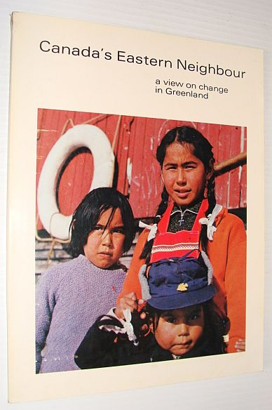 Image for Canada's eastern neighbour: A view on change in Greenland
