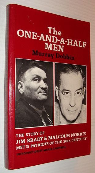 Image for The one-and-a-half men: The story of Jim Brady and Malcolm Norris, Metis patriots of the twentieth century