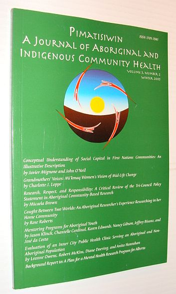 Pimatziwin: A Journey of Aboriginal and Indigenous Community Health, Volume 3, Number 2, Winter 2005, Multiple Contributors