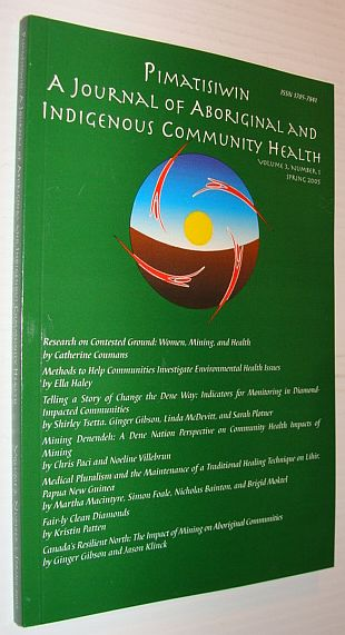 Pimatziwin: A Journey of Aboriginal and Indigenous Community Health, Volume 3, Number 1, Winter 2005, Multiple Contributors